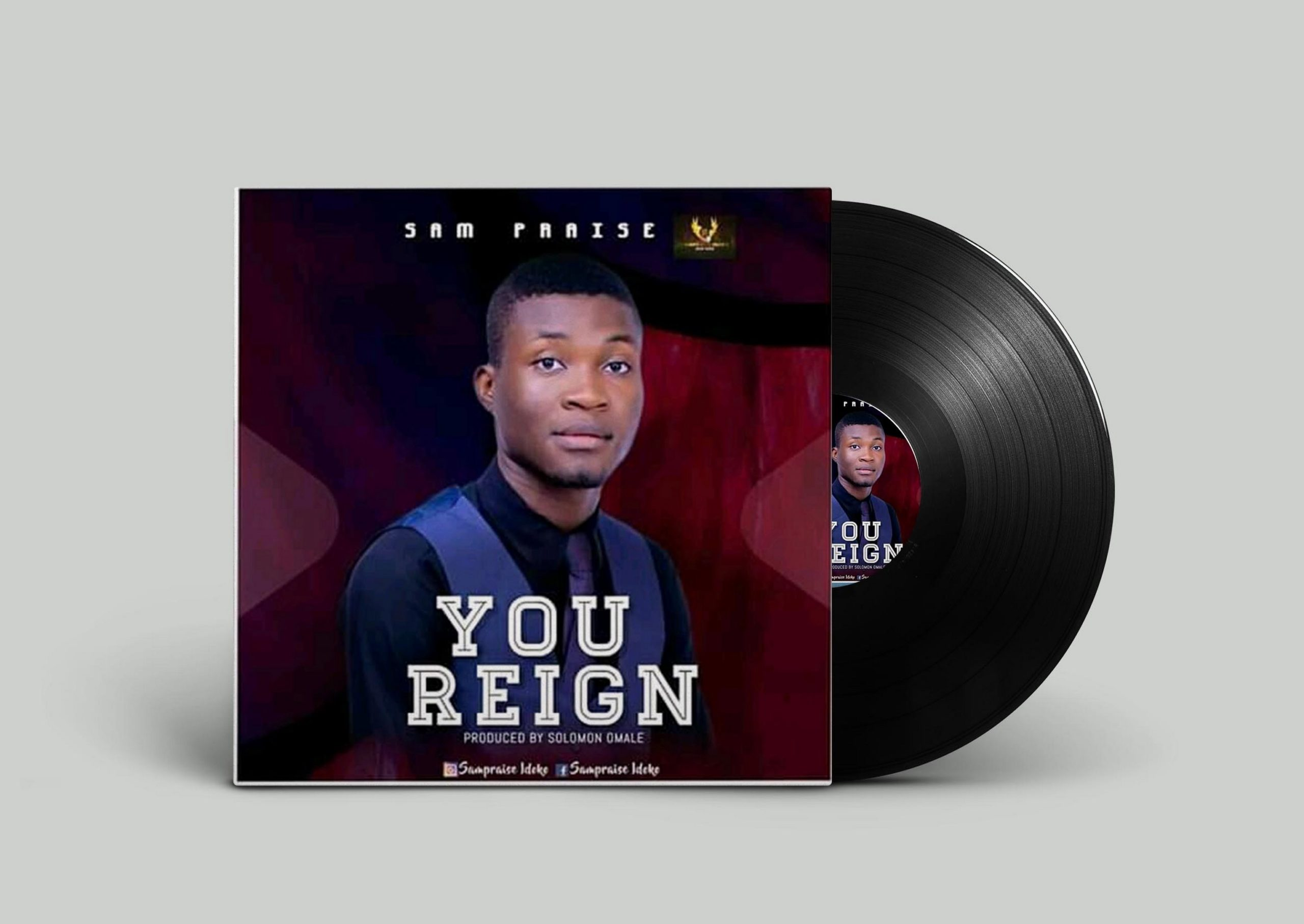 YOU REIGN - Sam Praise