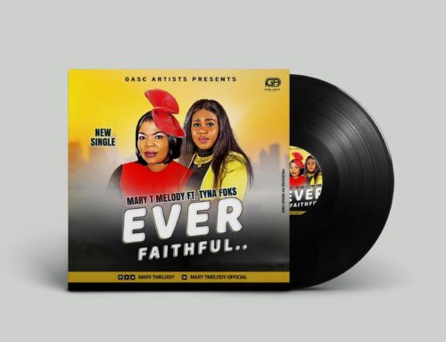 Ever Faithful – Mary T melody ft. Tyna Foks