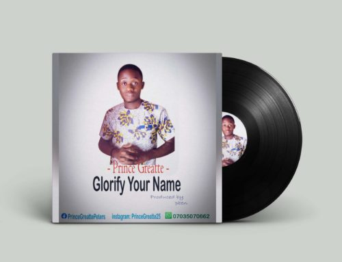 Glorify Your Name – Prince Greattte